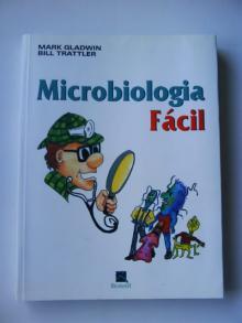 Microbiologia Fácil de Bill Trattler, Mark Gladwin - Mark Gladwin