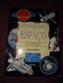 Atlas Juvenil do Espaço - Robin Kerrod