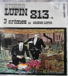 813 - 2 3 crimes de Arsène Lupin