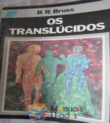 Os translúcidos - B.R.Bruss