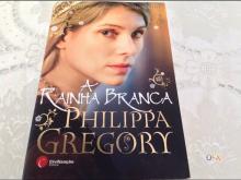 A rainha Branca - Philippa Gregor