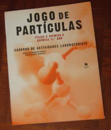 Jogo de Partículas 11º ano (caderno de actividades laboratoriais) - Maria da Conceição Dant