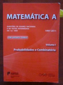 GAVE Matemática A Volume I Probabilidades e Combinatória