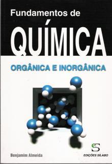 Fundamentos de Química - Orgânica e inorgânica - Edições Sílabo - Benjamim Fernando Almeida