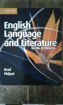 English Language and Literature for the IB Diploma - Brad Philpot