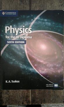 Physics for the IB Diploma - Sixth Edition - K.A.Tsokos