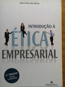 Introdução à Ética Empresarial 2ª edição - João César das Neves