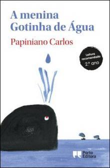 A Menina Gotinha de Água - Papiniano Carlos