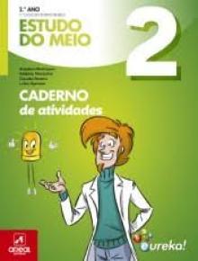 Caderno de Atividades - Eureka! - Estudo do Meio - 2.º Ano - Angelina Rodrigues, Antó...