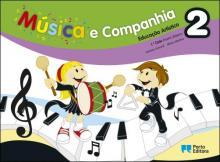 Música e companhia 2 - Educação Artística - 1.º Ciclo do Ensino Básico - António Amaral e Albino ...