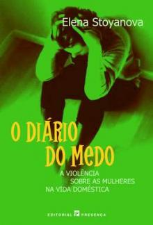 O Diário do Medo - A Violência sobre as Mulheres na Vida Doméstica - Elena Stoyanova