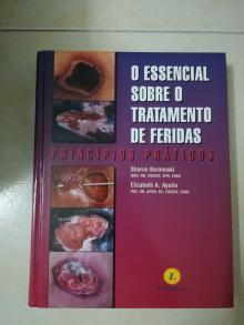 O essencial sobre o tratamento de feridas - Baranoski