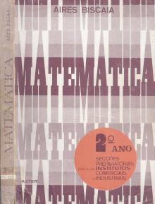 Matemática – Secções Preparatórias - Aires Biscaia