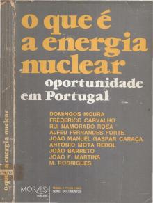 O que é a Energia Nuclear – Oportunidade em Portugal - Vários