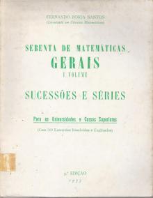 Sebenta de Matemáticas Gerais – I Volume – Sucessões e Séries - Fernando Borja Santos