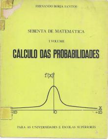 Sebenta de Matemática – I volume – Cálculo das Probabilidades - Fernando Borja Santos