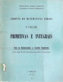 Sebenta de Matemáticas Gerais – II volume – Primitivas e Integrais - Fernando Borja Santos