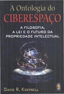 A Ontologia do Ciberespaço - David R. Koepsell