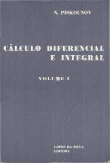 Cálculo Diferencial e Integral – Volume I - N. Piskounov