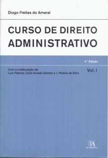 Curso de Direito Administrativo – volume I - Diogo Freitas do Amaral