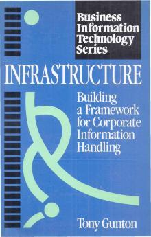 Infrastructure – Building a Framework for Corporate Information Handling - Tony Gunton