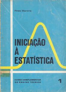 Iniciação à Estatística – 1º volume - Pires Martins
