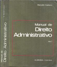 Manual de Direito Administrativo – volume I - Marcello Caetano