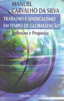 Trabalho e Sindicalismo em Tempo de Globalização - Manuel Carvalho da Silva