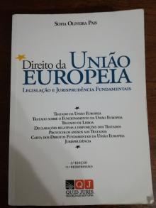 Direito da União Europeia - Legislação e Jurisprudência Fundamentais - Sofia Oliveira Pais