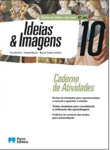 História da Cultura e das Artes - Caderno de Atividades - Ideias & Imagens -10.º Ano
