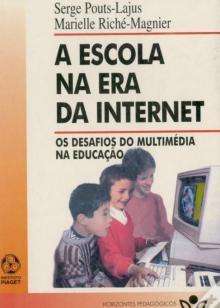 A Escola na Era da Internet - Os Desafios do Multimédia na Educação