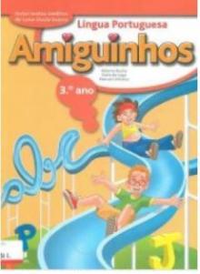 AMIGUINHOS - LINGUA PORTUGUESA - 3º ANO -USADO rf 2 - Autor principal: Alberta ...