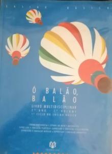 Ó BALÃO, BALÃO livro Multidisciplinar 2º Ano 1º Volume