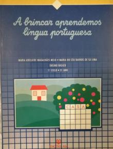 A brincar aprendemos língua portuguesa - Maria Adelaide Magalhães...