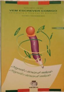 Vem Escrever Comigo - Ortografia e Técnicas de Redacção - 3/4 ano - Helena Campos / José Rei...