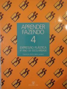 APRENDENDO FAZENDO EXPRESSÃO PLASTICA 4º ANO - CONCEIÇÃO PINTO / ORÍZ...