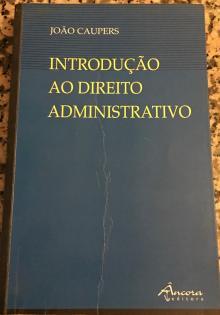 Introdução ao direito administrativo 5ª Edição João Caupers - João Caupers