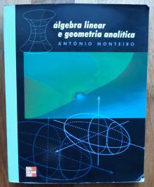 Álgebra Linear e Geometria Analítica - António Monteiro