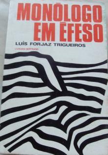 monólogo em éfeso - Luís Forjaz Trigueiros...