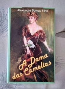 A Dama das Camélias - Alexandre Dumas Filho