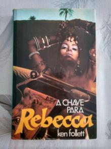 A Chave para Rebecca - KEN FOLLETT