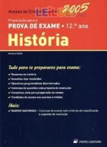 Preparação para a Prova de Exame de História 12º - 2005 - António Ant