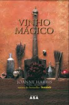 Vinho Mágico - Joanne Harris