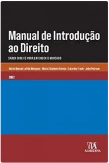 Manual de Introdução ao Direito - Saber Direito para Entender o Mercado - Maria Manuel Leitão Marq...