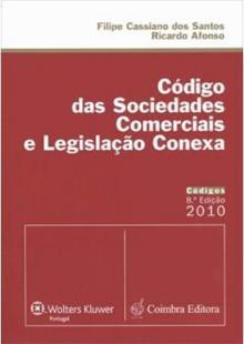Código das Sociedades Comerciais e Legislação Conexa - Filipe Cassiano Dos Santo...