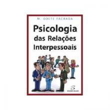 Psicologia das Relações Interpessoais - Maria Odete Fachada