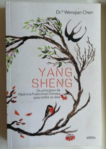 Yang Sheng Os princípios da Medicina Tradicional Chinesa para todos os dias - Dra. Wenqian Chen