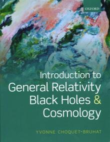 Introduction to General Relativity, Black Holes and Cosmology - Yvonne Choquet-Bruhat