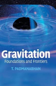 Gravitation Foundations and Frontiers - T. Padmanabhan