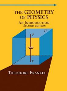 The Geometry of Physics: An Introduction - Theodore Frankel